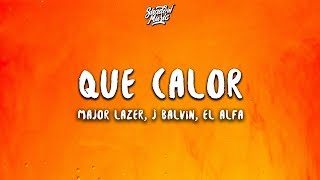 Major Lazer - Que Calor (Letra Lyrics) ft. J Balvin, El Alfa