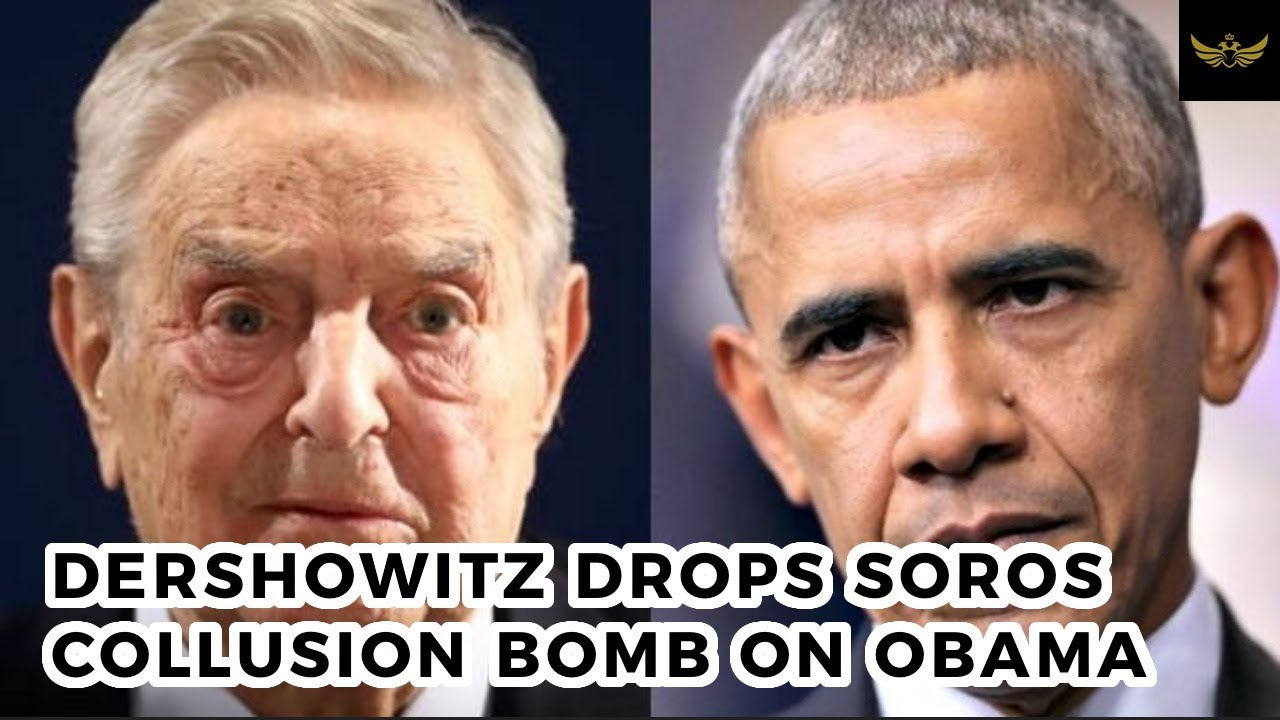 Dershowitz drops bomb on Obama with Soros collusion claim