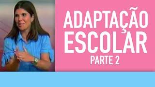 Conexão Futura- Adaptação escolar- parte 2| Psicóloga Infantil Daniella Freixo de Faria