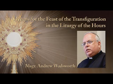 Hymns for the Feast of the Transfiguration in the Liturgy of the Hours