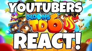 YouTubers React to BTD6!
