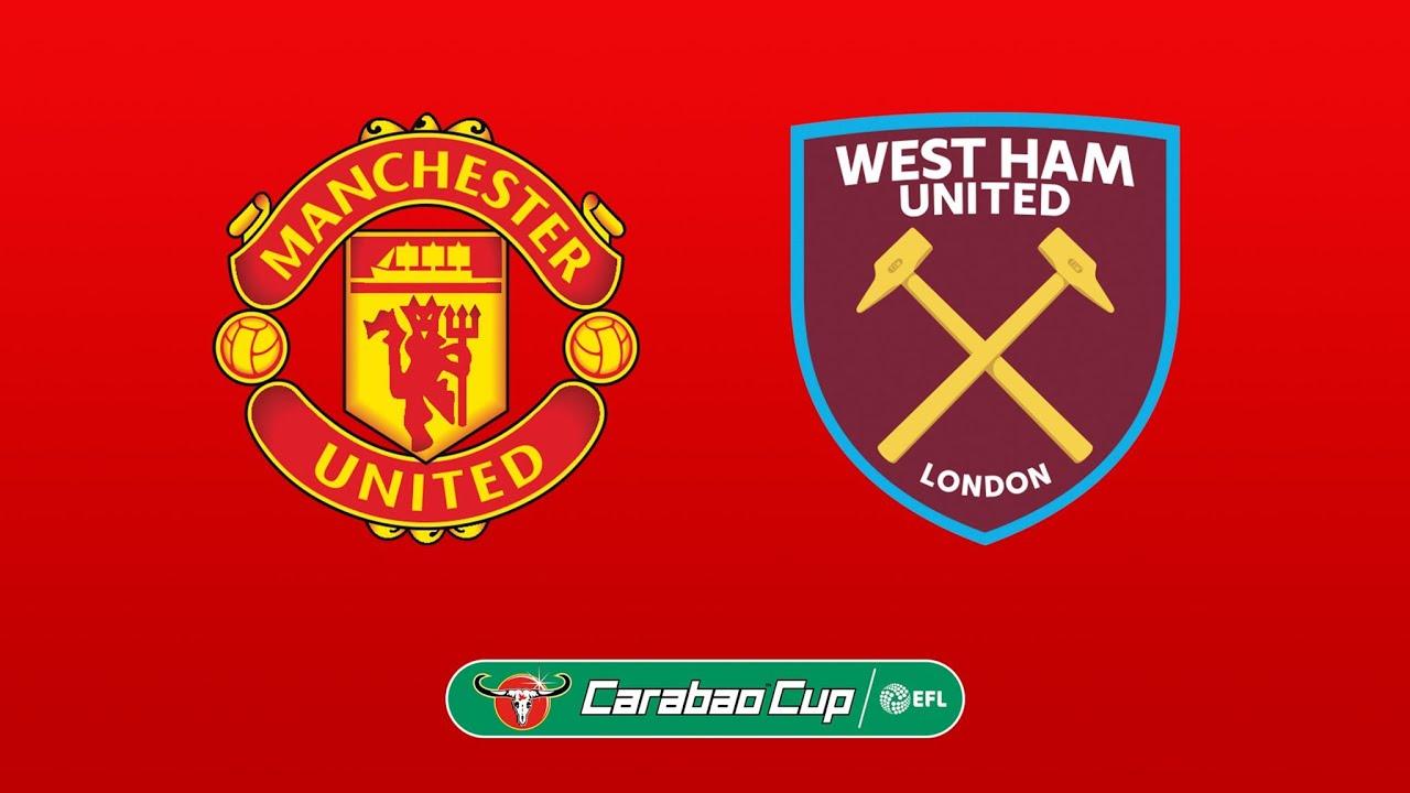 🔴Trực tiếp cảm xúc Manchester United vs West Ham United Bóng Đá League Cup Liên đoàn Anh - 23/9/2021
