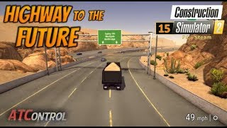 Construction Simulator 2 -- PC/Steam -- EP#15 -- Highway To The Future