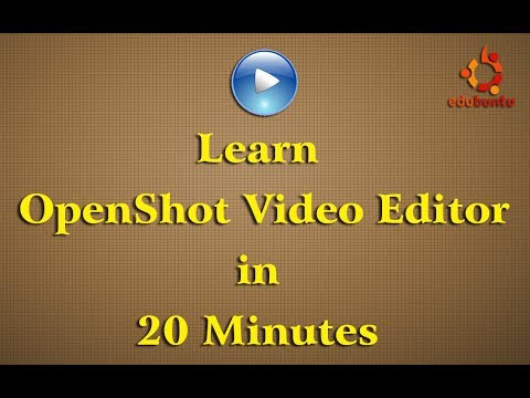 Learn  OpenShot Video Editor in 20 Minutes