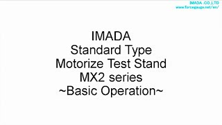 Basic Operation of IMADA Motorized Test Stand MX2 Series thumbnail
