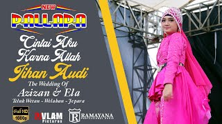 Video JIHAN AUDY - CINTAI AKU KARNA ALLAH - NEW PALLAPA WELAHAN JEPARA download MP3, 3GP, MP4, WEBM, AVI, FLV Oktober 2018