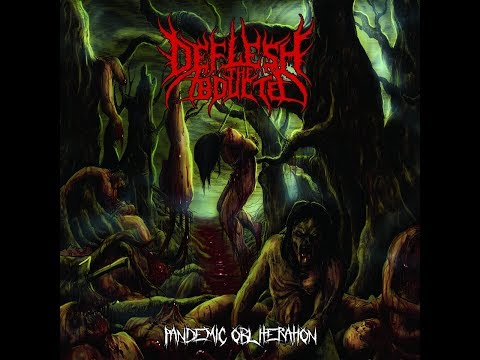 Deflesh the Abducted - Pandemic Obliteration 2018 Full Album