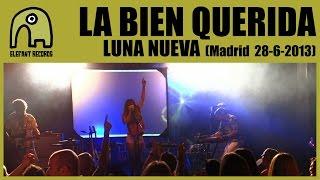 LA BIEN QUERIDA - Luna Nueva [Live Ocho Y Medio, Madrid |28-6-2013] 2/15 [Official]