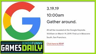 Google's Big Video Game Plan - Kinda Funny Games Daily 02.19.19