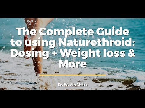 The Complete Guide to using Naturethroid: Dosing + Weight loss & More