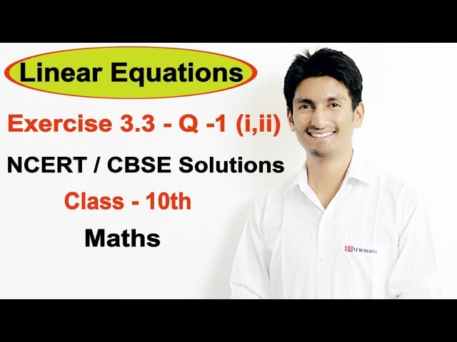 Exercise 3.3 Question 1 (i,ii) – Linear Equations NCERT Solutions for Class 10th Maths || Truemaths