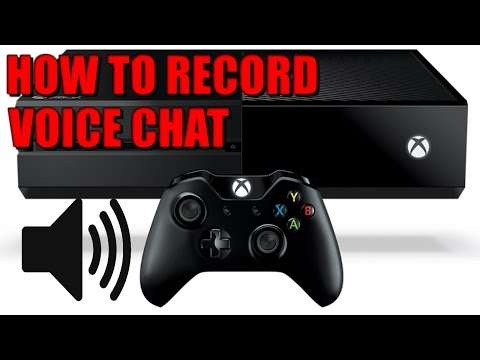 HOW TO RECORD VOICE CHAT ON XBOX ONE 2019 (NO KINECT)