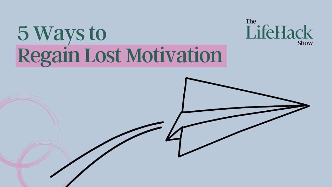 5 Quick Ways To Regain Lost Motivation | Lifehack
