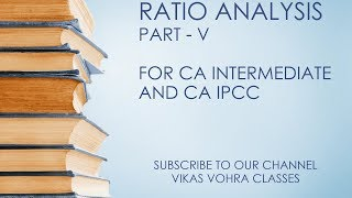 CA Intermediate (IPCC) | Ratio Analysis | Part V