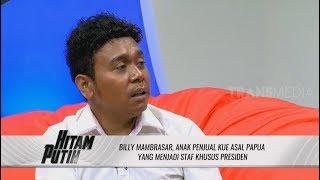 BILLY, Anak Penjual Kue Asal Papua Yang Jadi Staf Khusus Presiden | HITAM PUTIH (26/11/19) Part 1