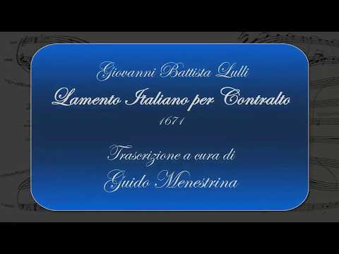 Giovanni Battista Lulli - Lamento Italiano per contralto (1671)