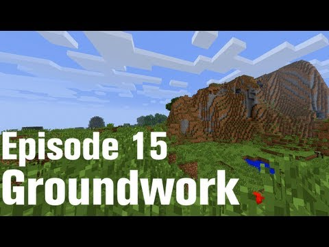 Let's Play Minecraft Part 15 - Groundwork