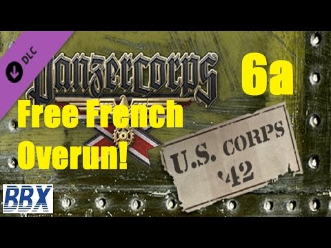 Panzer Corps US Corps 42 - #6a Free French Overun!