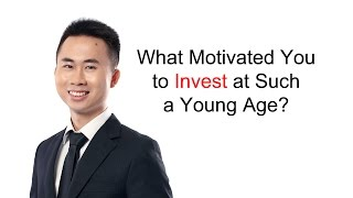 Kelvin Seetoh - What Motivated You to Invest at Such a Young Age?