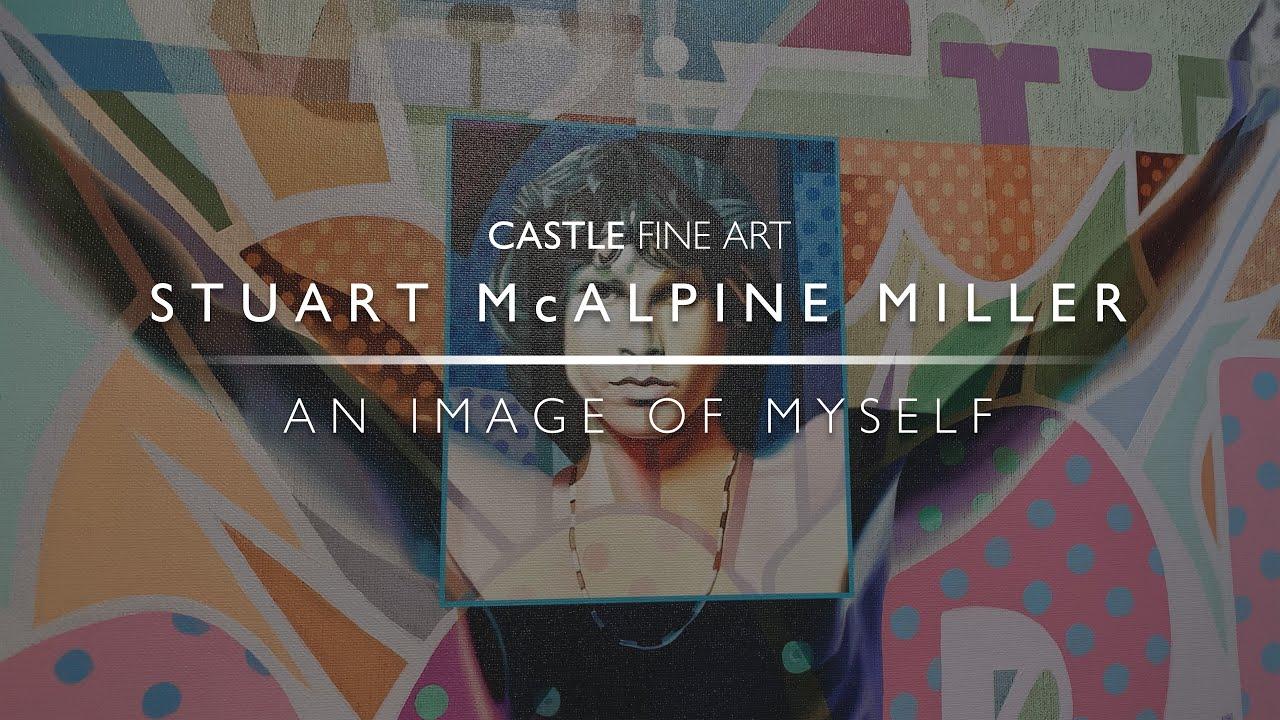 Stuart Mcalpine Miller An Image Of My Self Youtube