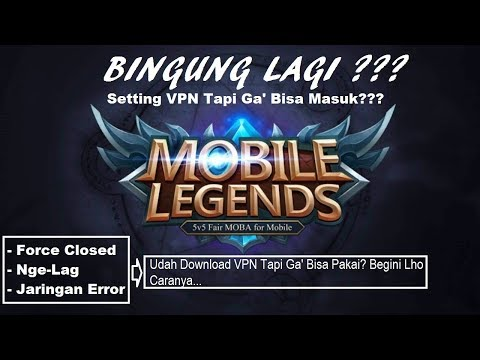 How To Use VPN To Mobile Legends - Tips And Trick VPN
