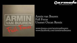 Armin van Buuren - Full Focus (Ummet Ozcan Remix) [ARMD1076]