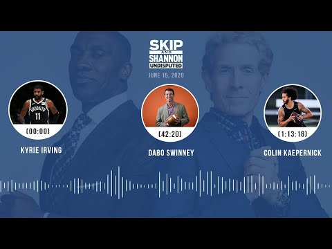 Kyrie Irving, Dabo Swinney, Colin Kaepernick (6.15.20) | UNDISPUTED Audio Podcast