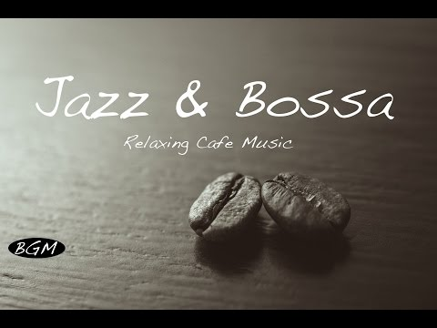 Download Youtube: Jazz & Bossa Nova Instrumental Cafe Music - Background Chill Out Music For Work, Study, Relax