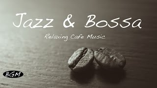 Jazz & Bossa Nova Instrumental Cafe Music - Background Chill...