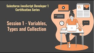 Salesforce JavaScript Developer 1 certification series | Session 1