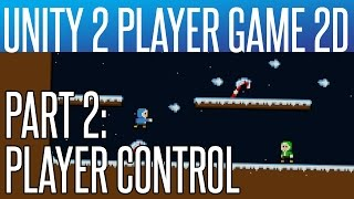 Unity 2 Player Game Tutorial #2 - Player Control