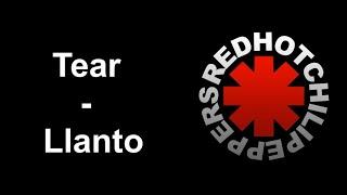 Tear - Red Hot Chili Peppers (Sub Español e Ingles)