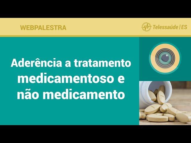 WebPalestra: Aderência a tratamento medicamentoso e não medicamento