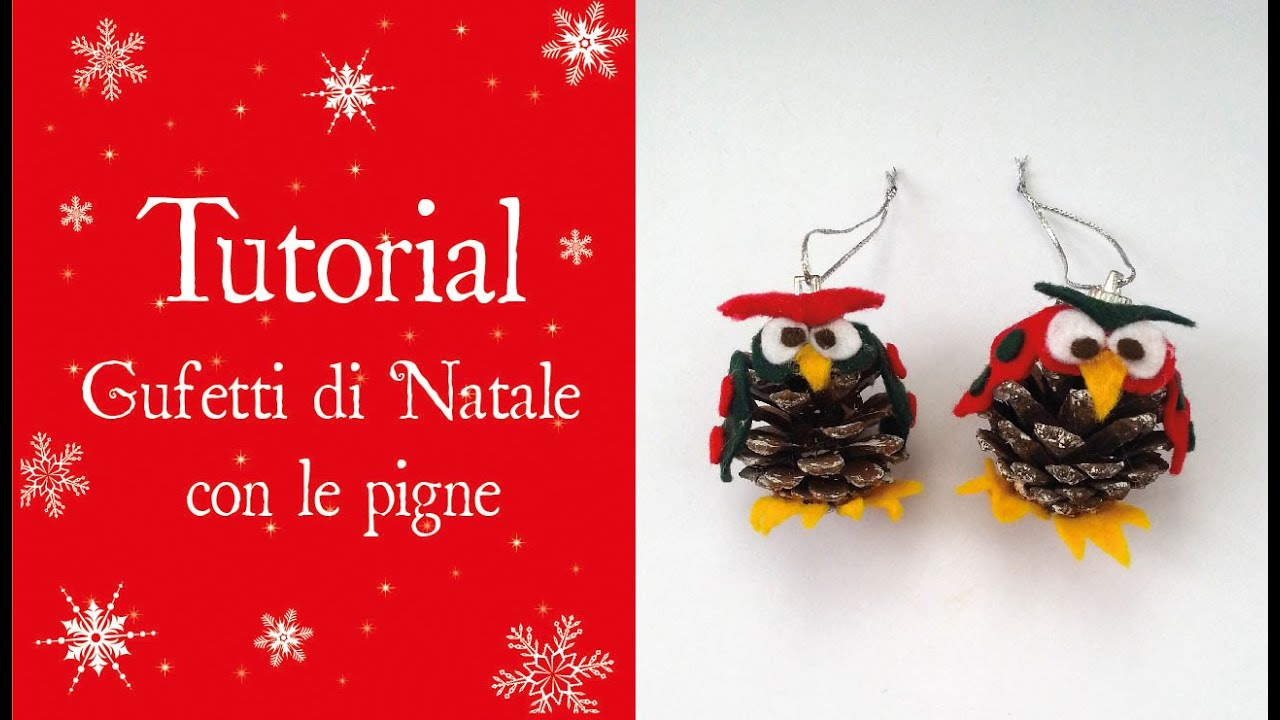 Tutorial gufetti natalizi con le pigne youtube for Youtube lavoretti di natale