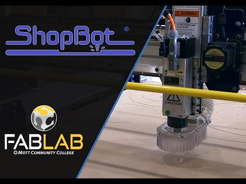 Mott FabLab - ShopBot Overview - Mott Community College