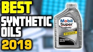 Best Synthetic Oils in 2019