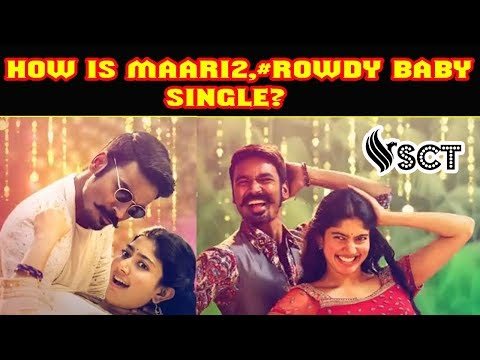 How is #Maari2 1st Single? #Rowdy Baby | Dhanush |Sai Pallavi |South Cine Talkies