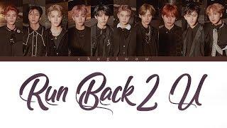NCT 127 - Run Back 2 U (Color Coded Lyrics Han|Rom|Eng)