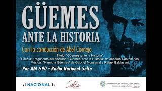 "Video: Güemes ante la historia. Quincuagésimo sexto programa: ""Güemes ante la Historia""."