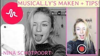 MUSICAL.LY'S MAKEN + TIPS!🌵-NINA SCHOTPOORT