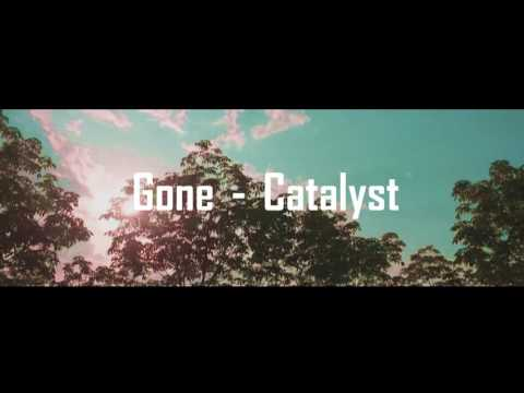 Gone  Catalyst Without Drums