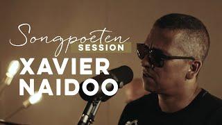 Xavier Naidoo -  Mein Glück ist besiegelt (Songpoeten Session)