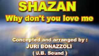 Baixar SHAZAN - Why don't you love me