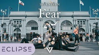 [KPOP IN PUBLIC] SEVENTEEN(세븐틴) - Fear Full Dance Cover [ECLIPSE]
