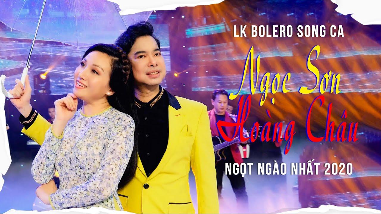 LK Bolero Song Ca Ngọc Sơn - Hoàng Châu Ngọt Ngào Nhất 2020 - Nhạc Vàng Chọn Lọc| Bài Hát Để Đời✔