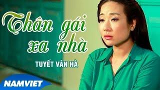 Thân Gái Xa Nhà - Tuyết Vân Hà [MV HD OFFICIAL]