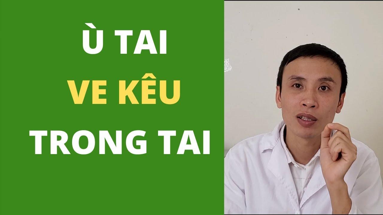 Ù tai Ve kêu Trong tai Hãy tự điều trị cho mình theo cách này  Trần Xuân Toàn