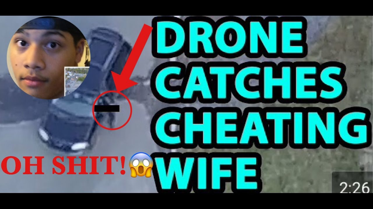 Husband catches wife cheating with drone-2803