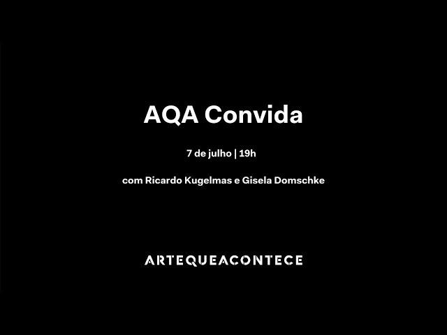 AQA Convida: Ricardo Kugelmas e Gisela Domschke (Auroras)