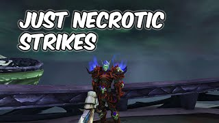 Just Necrotic Strikes - Unholy Death Knight PvP - WoW BFA 8.1.5